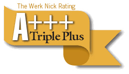 The Werk Nick Rating - The A Triple Plus